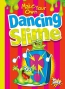Make Your Own Dancing Slime : Julia Garstecki And Stephanie Derkovitz.