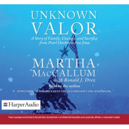 Unknown Valor [CD Book] : A Story Of Family, Courage, And Sacrifice From Pearl Harbor To Iwo Jima