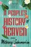 A People's History Of Heaven : A Novel