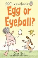 Chick and Brain. Book 2, Egg or eyeball?