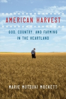 American harvest : God, country, and farming in the heartland