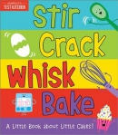 Stir crack whisk bake : a little book about little cakes!
