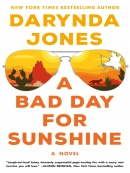 A Bad Day for Sunshine--A Novel