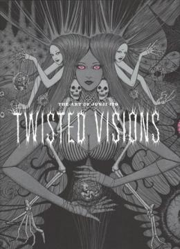 The Art Of Junji Ito : Twisted Visions