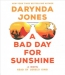 A Bad Day For Sunshine [CD Book] : A Novel