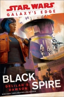 Star Wars, galaxy's edge. Book 2, Black spire