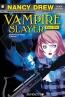 Nancy Drew, The New Case Files Graphic Novel. Vampire Slayer, Book 1