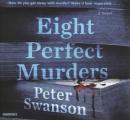 Eight perfect murders [CD book] : a novel