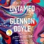 Untamed [CD Book]