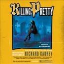 Killing pretty [CD book]