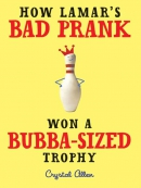 How Lamar; s Bad Prank Won a Bubba-Sized Trophy