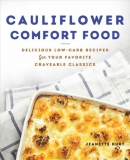 Cauliflower comfort food : delicious low-carb recipes for your favorite craveable classics