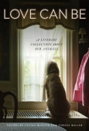 Love can be : a literary collection about our animals