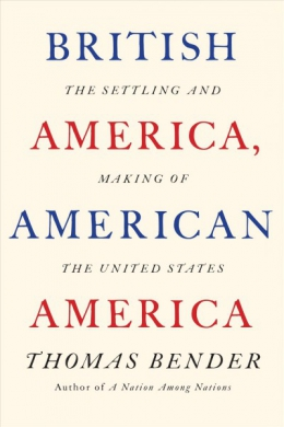 British America, American America: The Settling And Making Of The United States