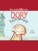 Dory Fantasmagory Series, Book 1