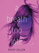A Breath Too Late