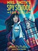 Mrs. Smith; s Spy School for Girls