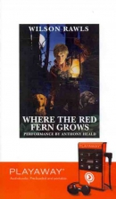 Where the red fern grows [Playaway]
