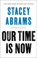 Our time is now : power, purpose, and the fight for a fair America