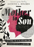 Mother to son : letters to a Black boy on identity and hope