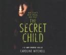 The secret child [CD book]