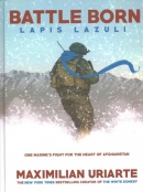 Battle born : lapis lazuli : one Marine's fight for the heart of Afghanistan