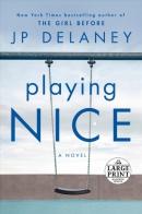 Playing nice : a novel [large print]