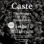 Caste [CD Book] : The Origins Of Our Discontents