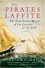 The Pirates Laffite : The Treacherous World Of The Corsairs Of The Gulf