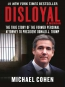 Disloyal [eBook] : A Memoir : The True Story Of The Former Personal Attorney To The President Of The United States