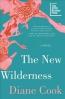 The New Wilderness : A Novel