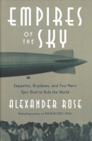 Empires of the sky : zeppelins, airplanes, and two men's epic duel to rule the world