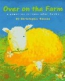 Over On The Farm : A Counting Picture Book Rhyme