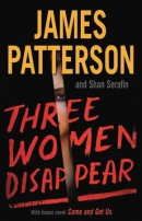 Three women disappear : with bonus novel: Come and get us