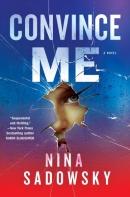 Convince me : a novel