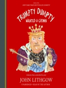 Trumpty Dumpty wanted a crown [eAudio] : verses for a despotic age