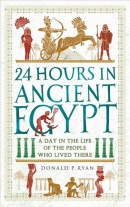 24 hours in ancient Egypt : a day in the life of the people who lived there