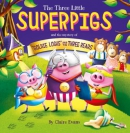 The Three Little Superpigs and Goldilocks and the Three Bears
