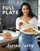 The full plate : flavor-filled, easy recipes for families with no time and a lot to do