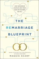 The remarriage blueprint : how remarried couples and their families succeed or fail
