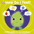 How do I feel? : a little guide to my emotions.