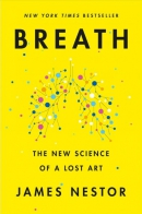 Breath : the new science of a lost art