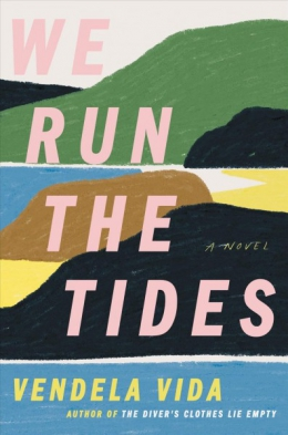 We Run The Tides : A Novel