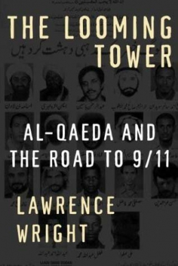 The Looming Tower : Al-Qaeda And The Road To 9
