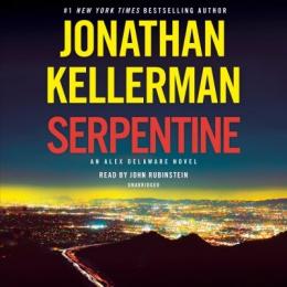 Serpentine [CD Book] : An Alex Delaware Novel