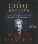The code breaker [CD book] : Jennifer Doudna, gene editing, and the future of the human race