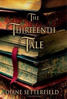 The Thirteenth Tale : A Novel