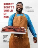 Rodney Scott's world of BBQ : recipes & perspectives from the legendary pitmaster