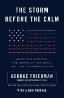 The storm before the calm : America's discord, the crisis of the 2020s, and the triumph beyond