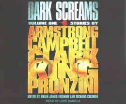 Dark Screams [CD Book]. Book 1 : Stories By Armstrong, Campbell, Clark, King, Pronzini